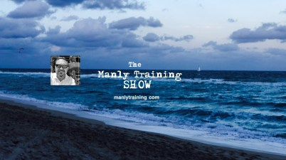 The Manly Training Show