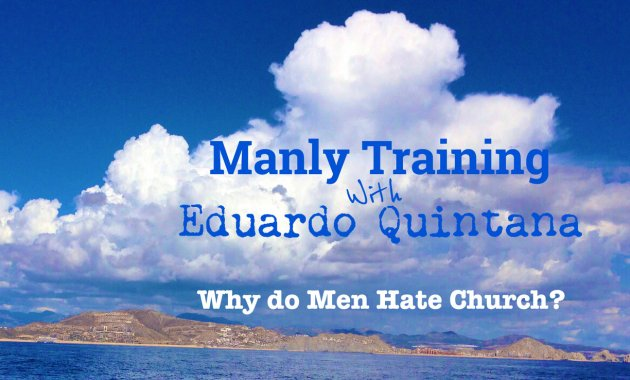 Why Men Hate Church - Can You Blame us?