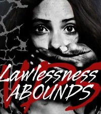 Lawlessness Abounds