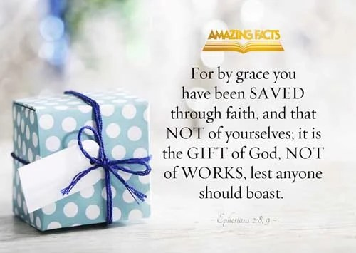 Ephesians 2:8-9 - This Scripture Picture is provided courtesy of Amazing Facts. Visit us at www.amazingfacts.org