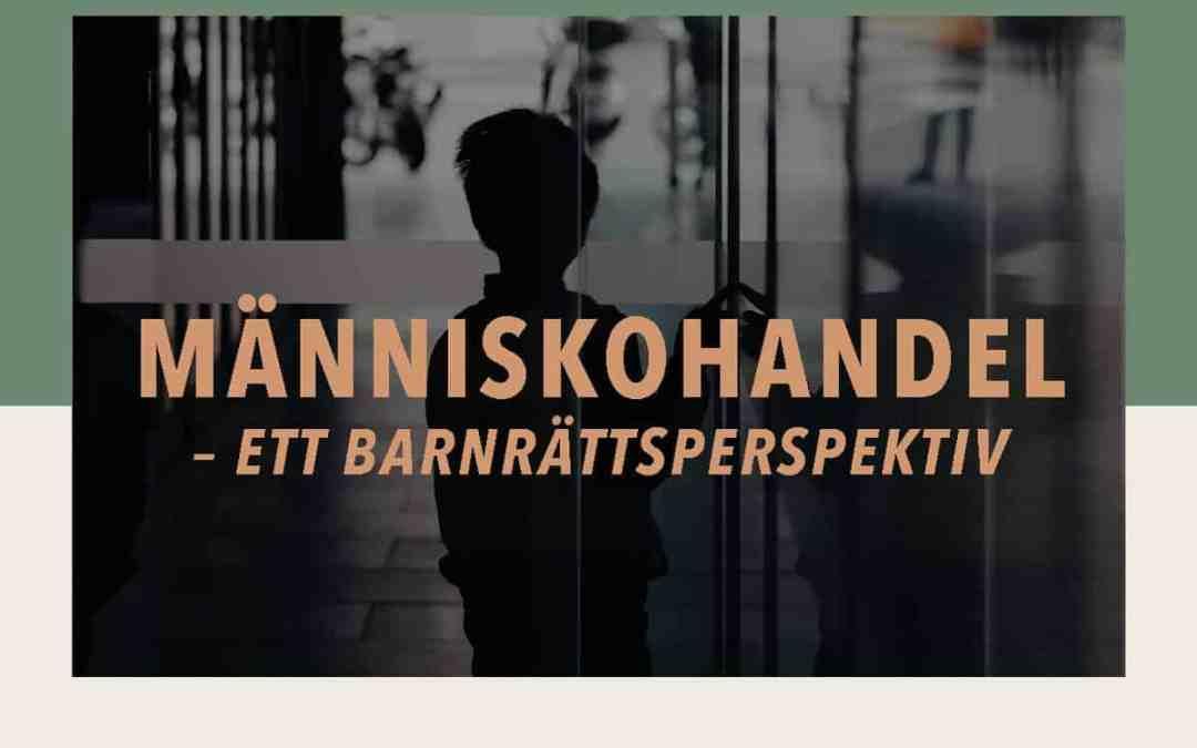 Ny rapport: Människohandel i Sverige – ett barnrättsperspektiv