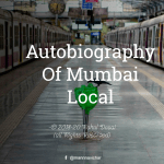 Autobiography of Mumbai Local