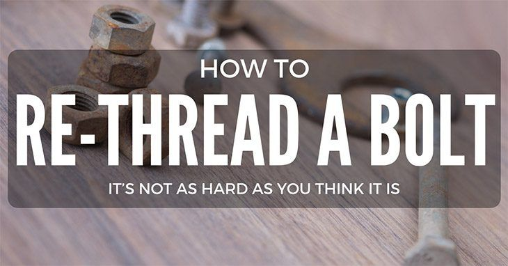 how to rethread a damaged bolts and nuts