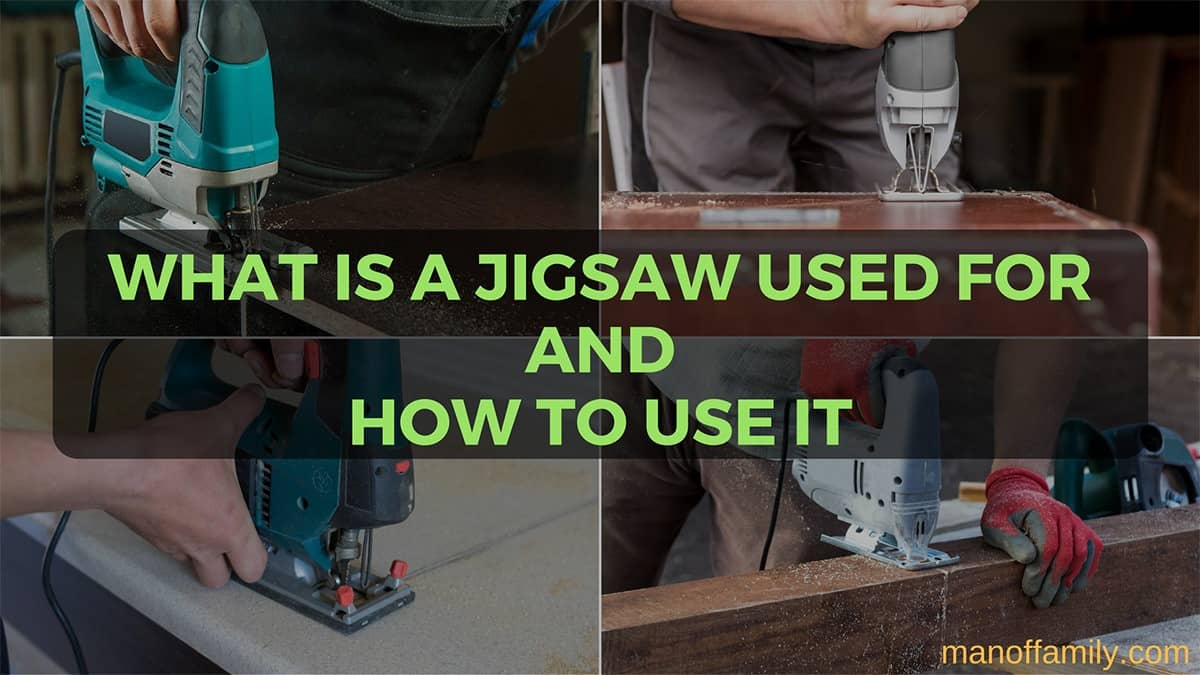 what a jigsaw is used for and how to use it