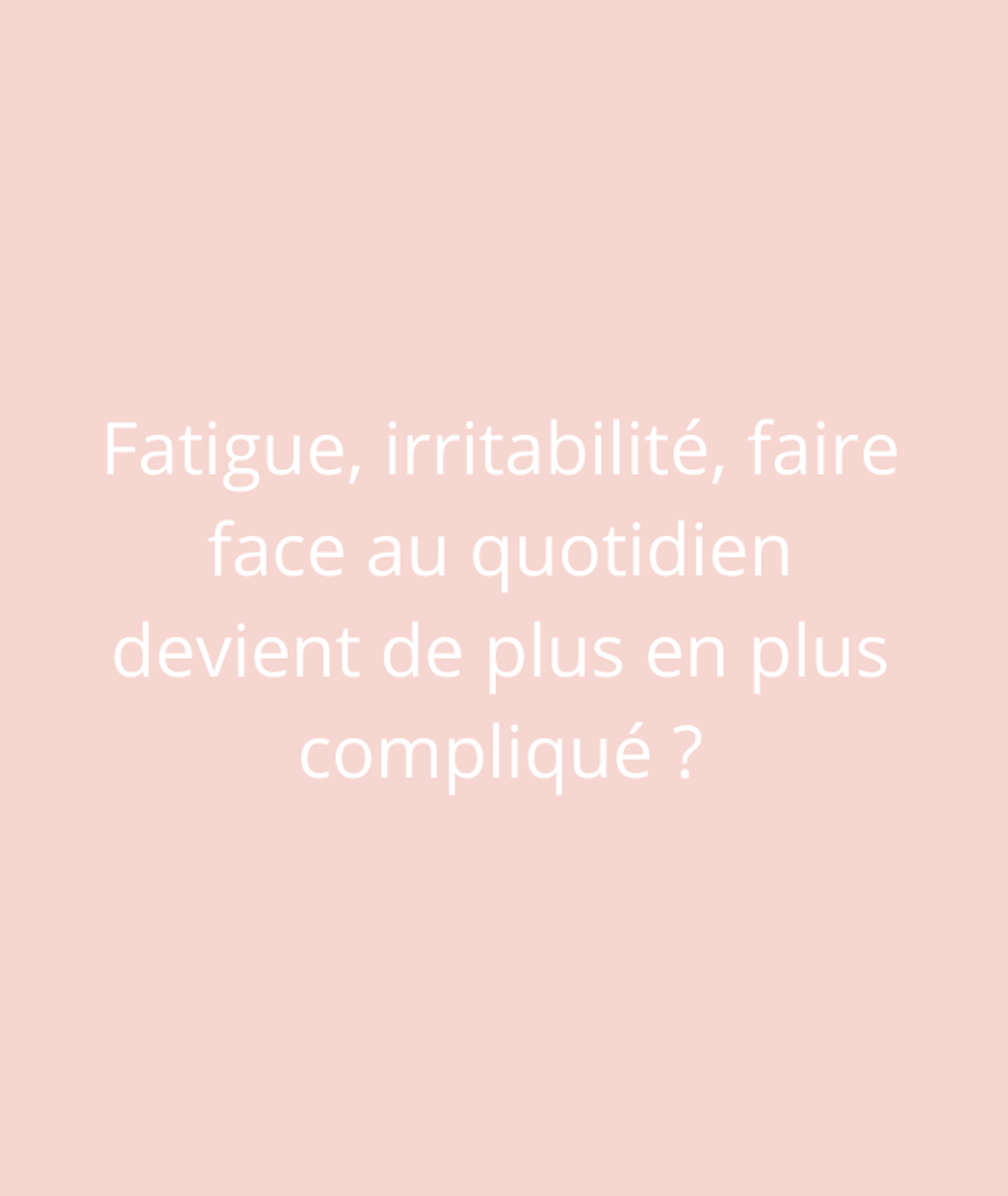 Fatigue Angers