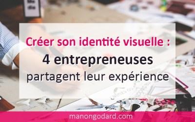 Créer son identité visuelle : 4 entrepreneuses partagent leur expérience !