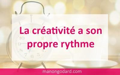 La créativité a son propre rythme