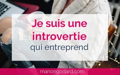 Je suis une introvertie qui entreprend