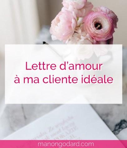 """""""Lettre d'amour à ma cliente idéale"""" par Manon Godard"""