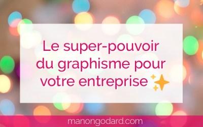 Le super-pouvoir du graphisme pour développer ton entreprise ✨