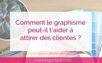 Comment le graphisme peut-il t'aider à attirer des clientes ?