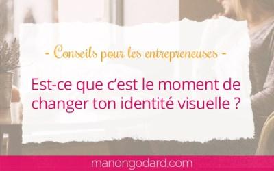 Comment savoir s'il est temps de changer ton identité visuelle ?