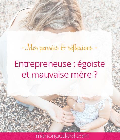 """""""Entrepreneuse : égoïste et mauvaise mère ?"""" par Manon Godard"""