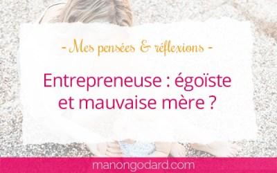 Entrepreneuse : égoïste et mauvaise mère ?