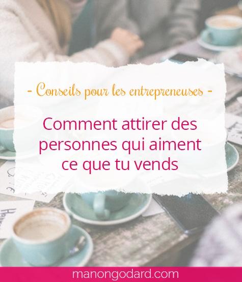 """""""Comment attirer des personnes qui aiment ce que tu vends ?"""" par Manon Godard"""