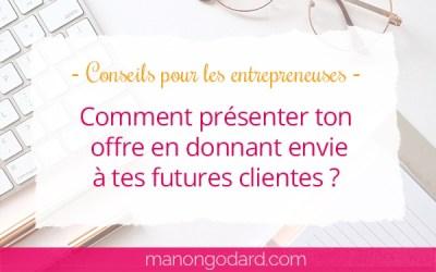 Comment présenter ton offre en donnant envie à tes futures clientes ?