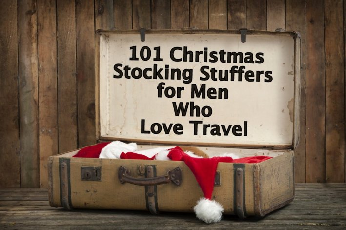 101 Stocking Stuffers Christmas Gift Ideas for Men Who Love Travel