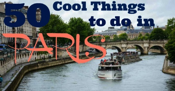 50 Cool Things to do in Paris A Cruising Couple Top 100 Travel Blog Posts of 2014 by social shares