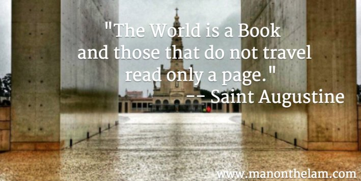 The World is a book and those who do not travel read only a page. Saint Augustine fake famous travel quote. Man On The Lam