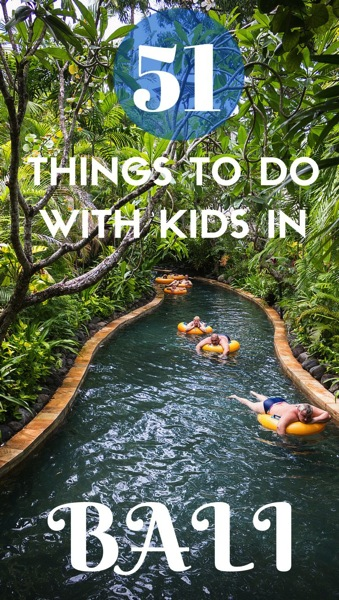 Man On The Lam Top 100 Travel Blog Posts of 2015 so far by social media shares  51 Things To Do WIth Kids in Bali