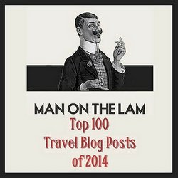 Man On The Lam Top 100 Travel Blog Posts of 2014