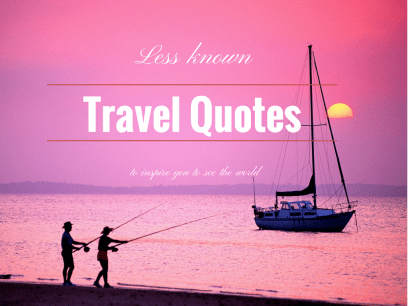 Manonthelam Top 100 Travel Blog Posts of 2015 so far -- Less known travel quotes