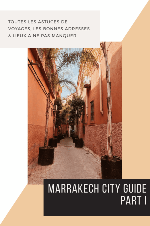 Marrakech City Guide Part I