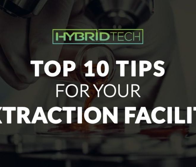 CANNABIS: Top 10 Extraction Facility Tips