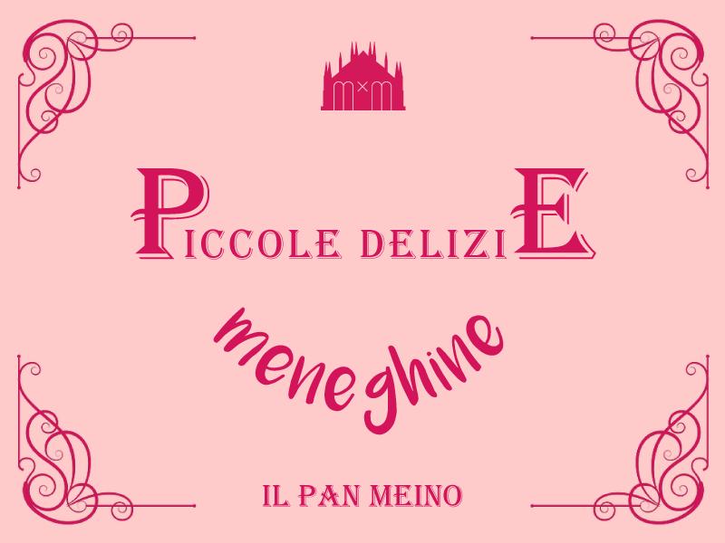 Piccole Delizie Meneghine - Il Pan Meino