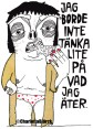JAG BORDE INTE TÄNKA LITE PÅ VAD JAG ÄTER