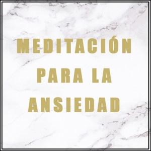 Meditación Guiada para la Ansiedad