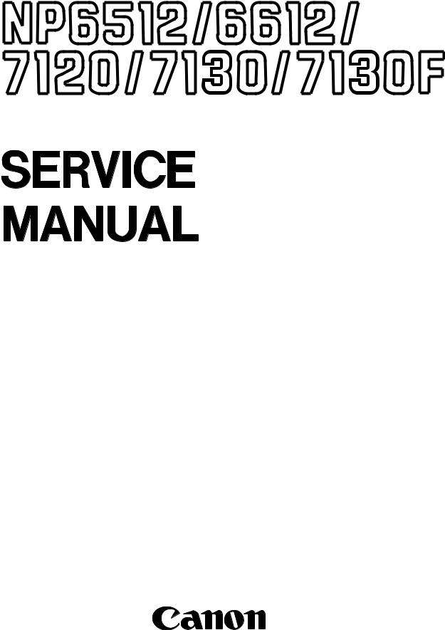 Canon NP6512, NP6612, NP7120, NP7130, NP7130F Service Manual