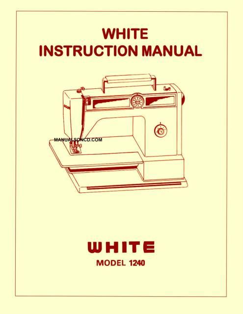 White 1240 Sewing Machine Instruction Manual