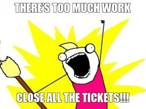 theres-too-much-work-close-all-the-tickets