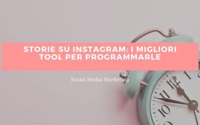 Storie su Instagram: i migliori tool per programmarle