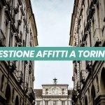 Gestione affitti a Torino. Come ottenere il massimo senza pensieri?
