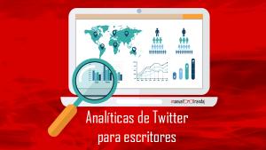 analíticas de Twitter para los escritores