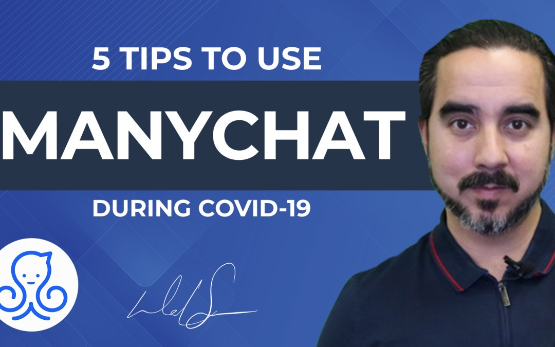 5 Tips to Use ManyChat During COVID-19.