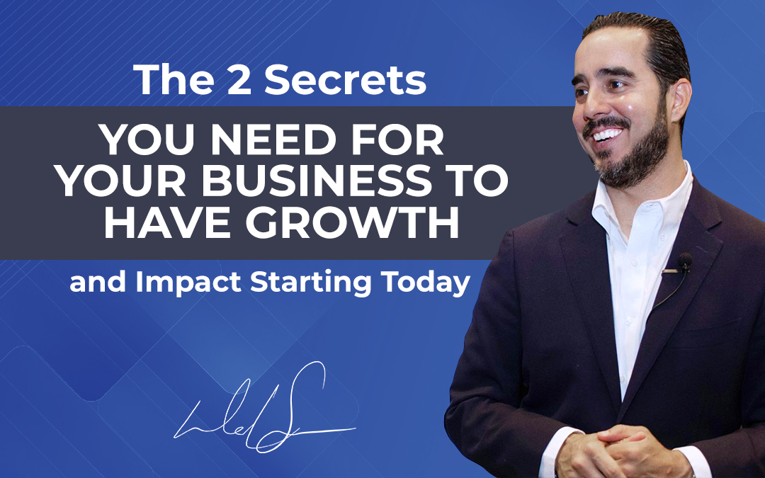 The 2 Secrets for Business Growth and Impact