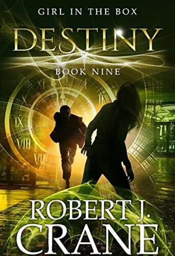 Destiny (The Girl in the Box Book 9) by Robert J. Crane