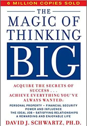 The Magic of Thinking Big by Dr. David J. Schwartz