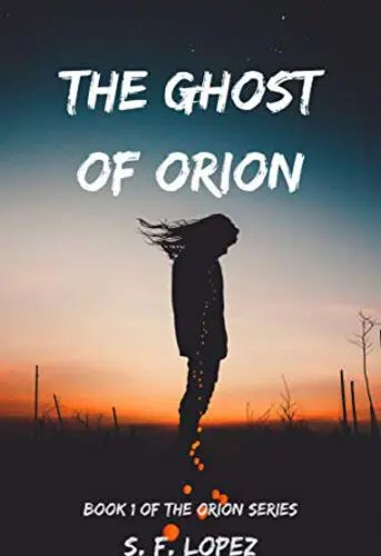 The Ghost of Orion by S. F. Lopez