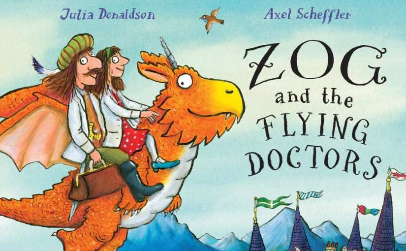 Zog and the Flying Doctors by Julia Donaldson and Axel Scheffler, Zog and the Flying Doctors review