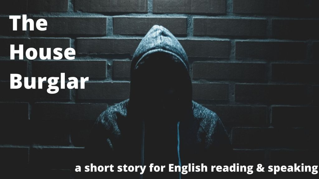 The House Burglar a short story for English reading and speaking