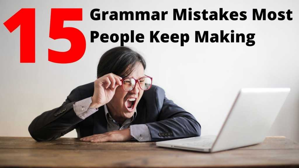 15 Grammar Mistakes Most People Keep Making featured image