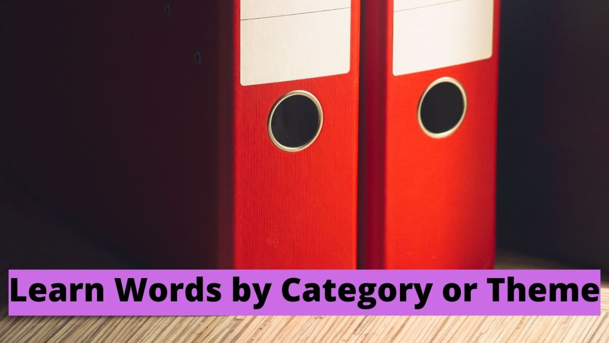 7 easy ways to learn English words learn words by category or theme
