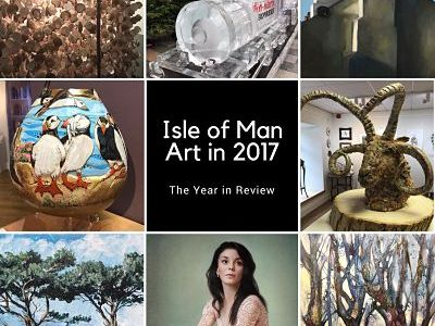 Isle of Man Art in 2017 – The Year in Review