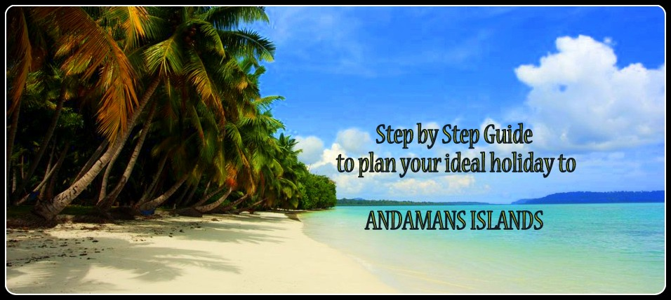 step to step guide for andamans1