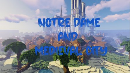 Download Notre Dame and Medieval City 45 mb map for Minecraft