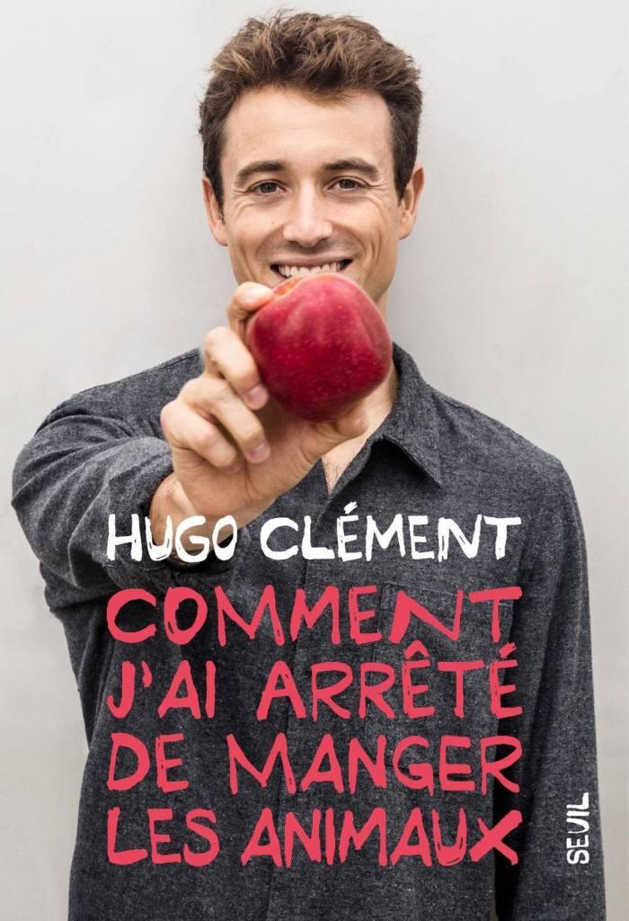Livre d'Hugo Clément : Comment j'ai arrêté de manger les animaux